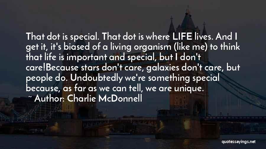 Living A Unique Life Quotes By Charlie McDonnell