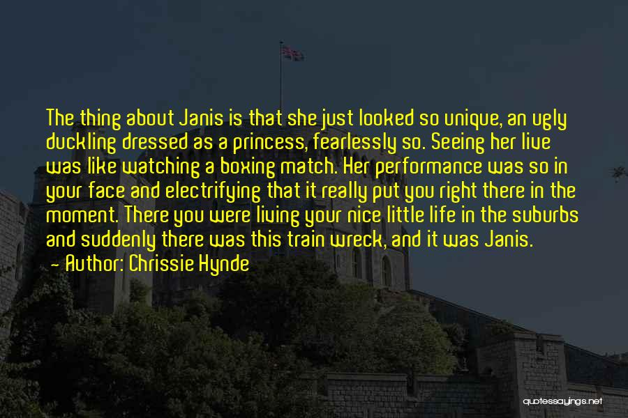 Living A Unique Life Quotes By Chrissie Hynde