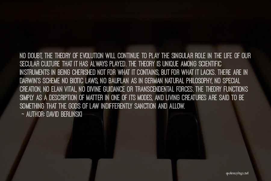 Living A Unique Life Quotes By David Berlinski