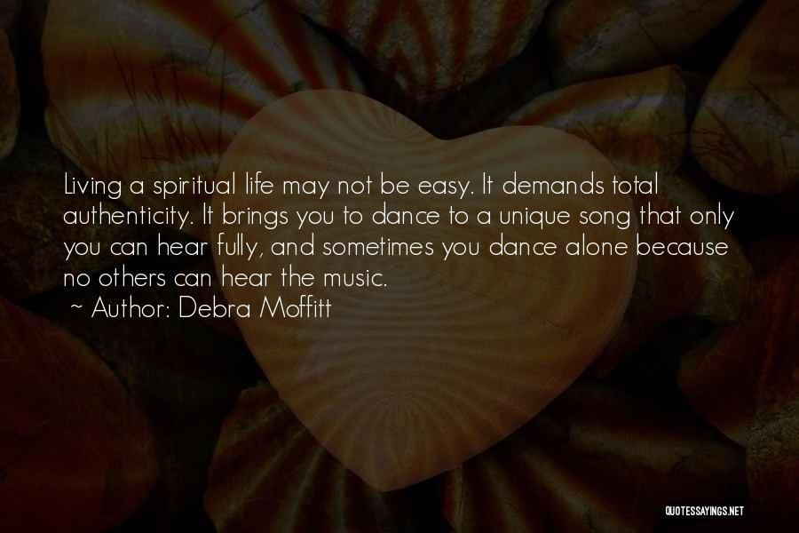 Living A Unique Life Quotes By Debra Moffitt