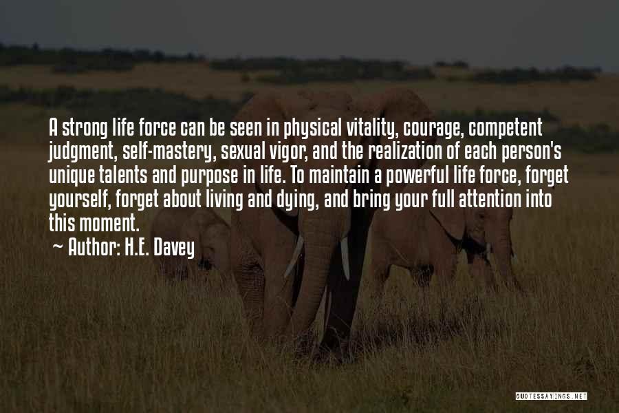 Living A Unique Life Quotes By H.E. Davey