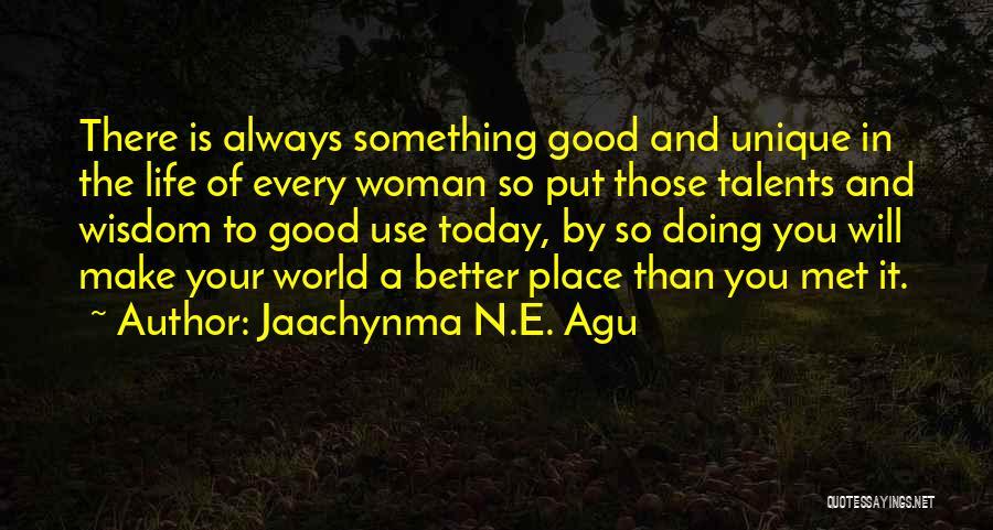 Living A Unique Life Quotes By Jaachynma N.E. Agu