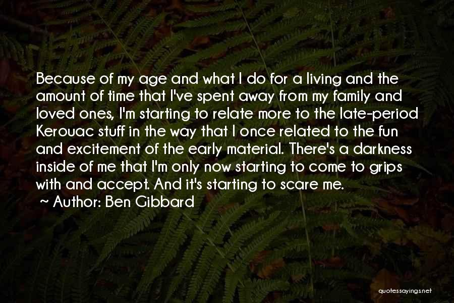 Living Away From Family Quotes By Ben Gibbard