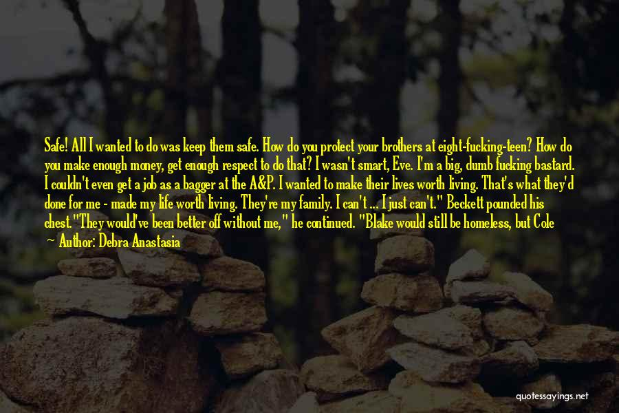 Living Away From Family Quotes By Debra Anastasia