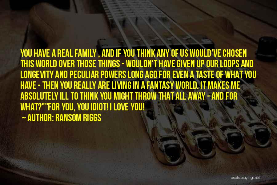 Living Away From Family Quotes By Ransom Riggs