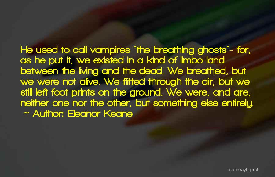 Living But Not Alive Quotes By Eleanor Keane