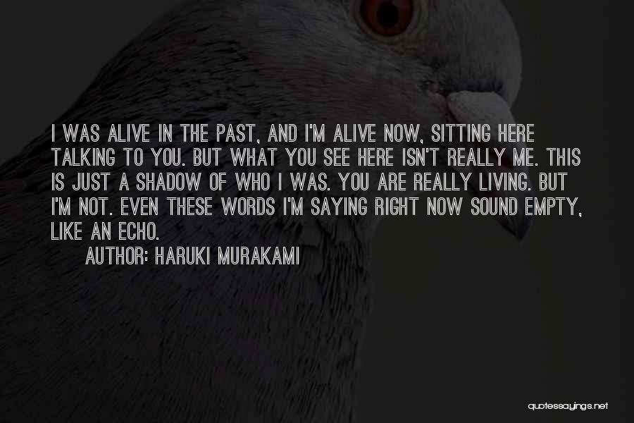 Living But Not Alive Quotes By Haruki Murakami