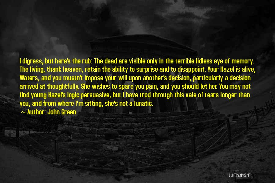 Living But Not Alive Quotes By John Green