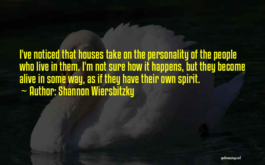Living But Not Alive Quotes By Shannon Wiersbitzky
