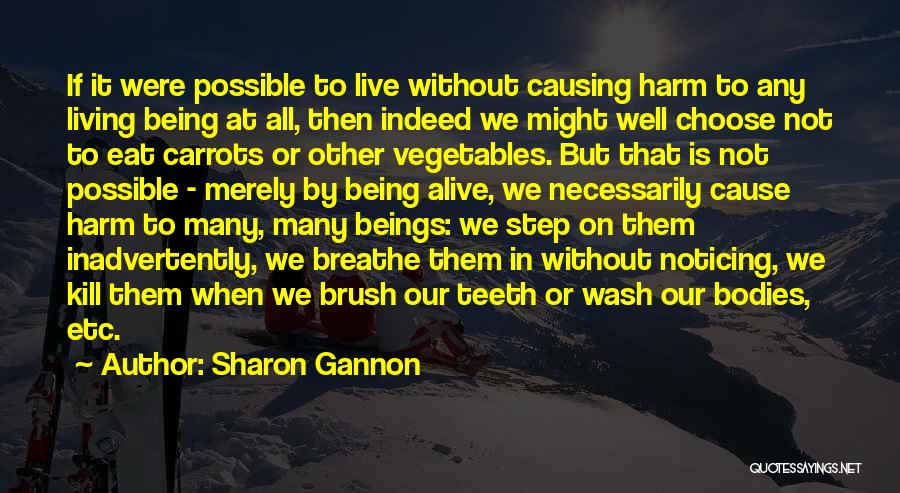 Living But Not Alive Quotes By Sharon Gannon