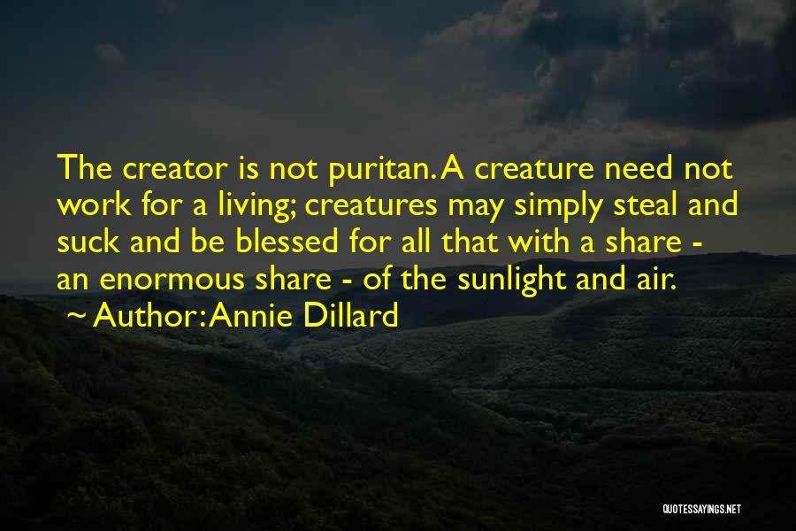 Living Creatures Quotes By Annie Dillard