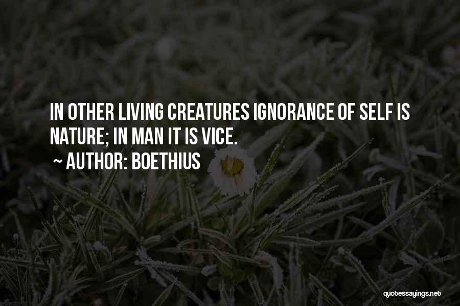 Living Creatures Quotes By Boethius