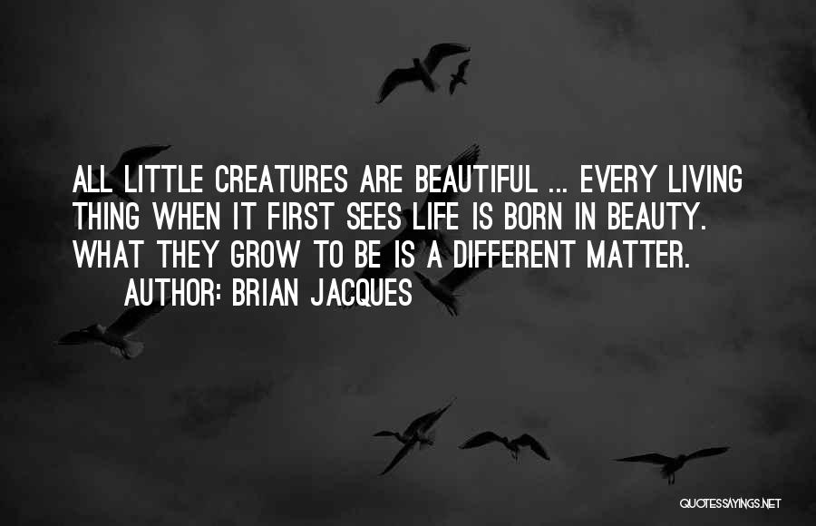 Living Creatures Quotes By Brian Jacques