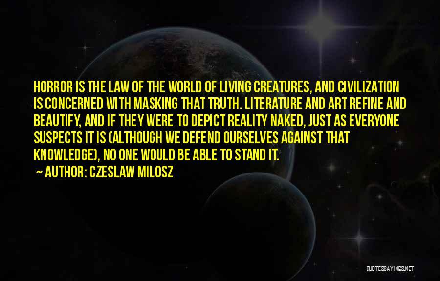 Living Creatures Quotes By Czeslaw Milosz