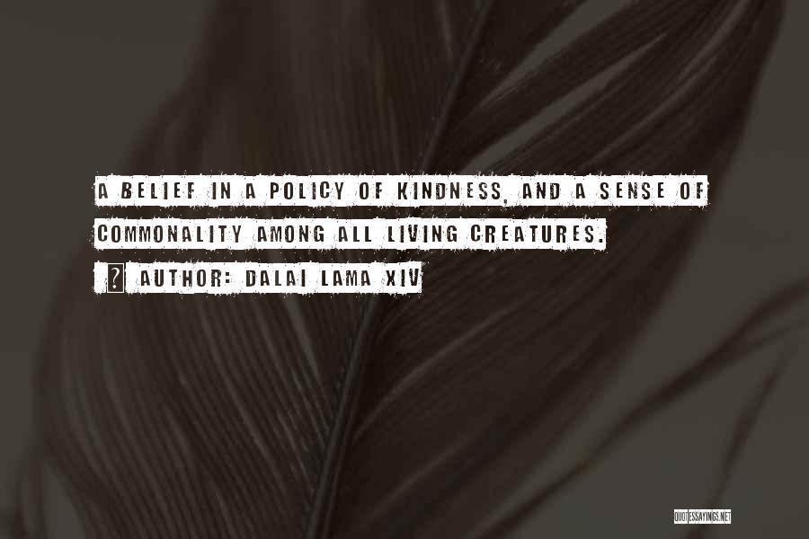 Living Creatures Quotes By Dalai Lama XIV