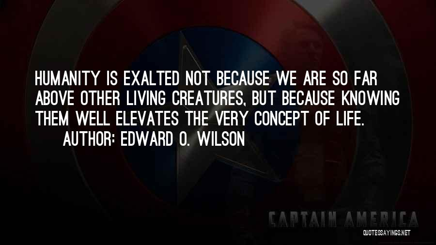 Living Creatures Quotes By Edward O. Wilson