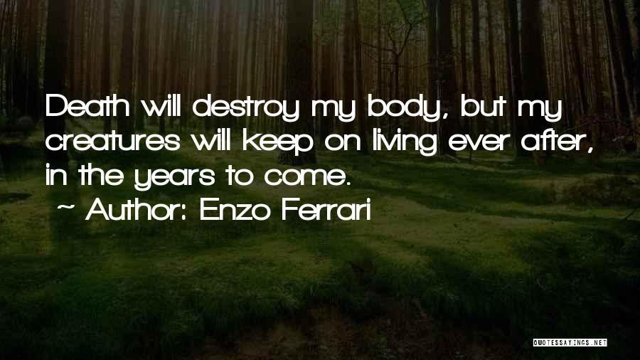 Living Creatures Quotes By Enzo Ferrari