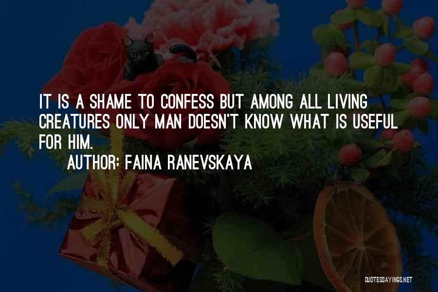 Living Creatures Quotes By Faina Ranevskaya