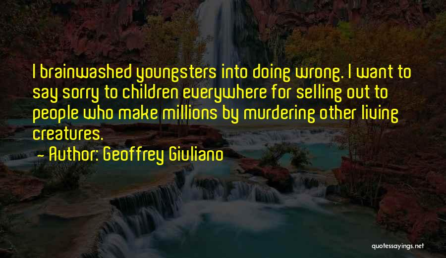 Living Creatures Quotes By Geoffrey Giuliano