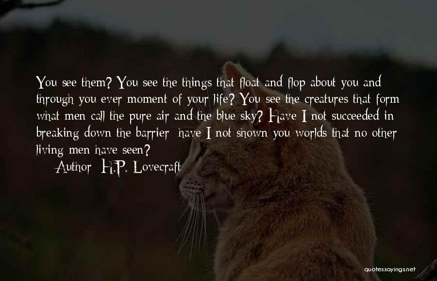 Living Creatures Quotes By H.P. Lovecraft