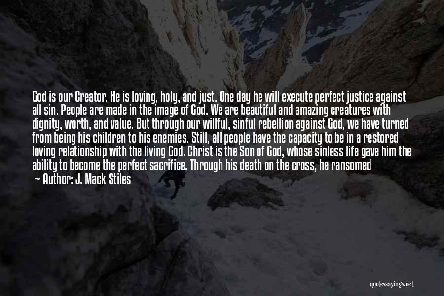 Living Creatures Quotes By J. Mack Stiles