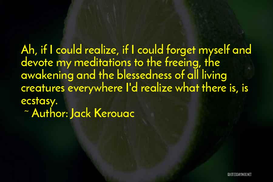 Living Creatures Quotes By Jack Kerouac