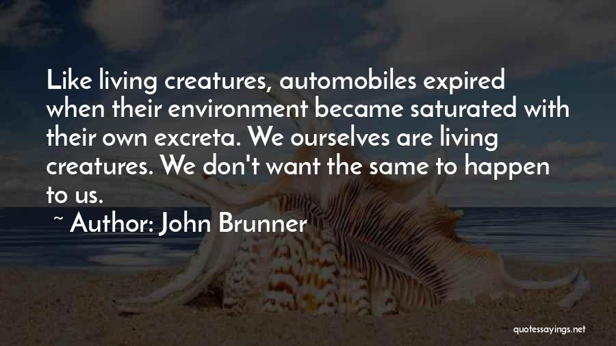 Living Creatures Quotes By John Brunner