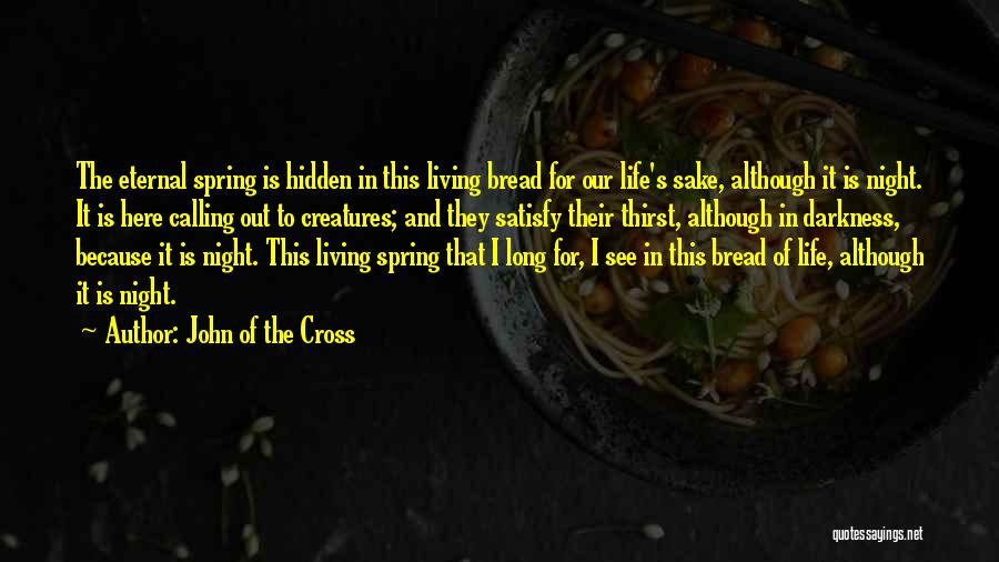 Living Creatures Quotes By John Of The Cross