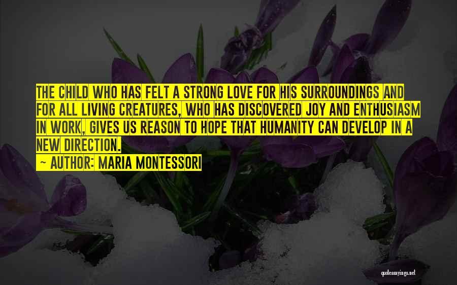 Living Creatures Quotes By Maria Montessori
