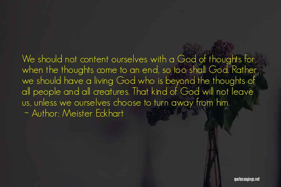 Living Creatures Quotes By Meister Eckhart
