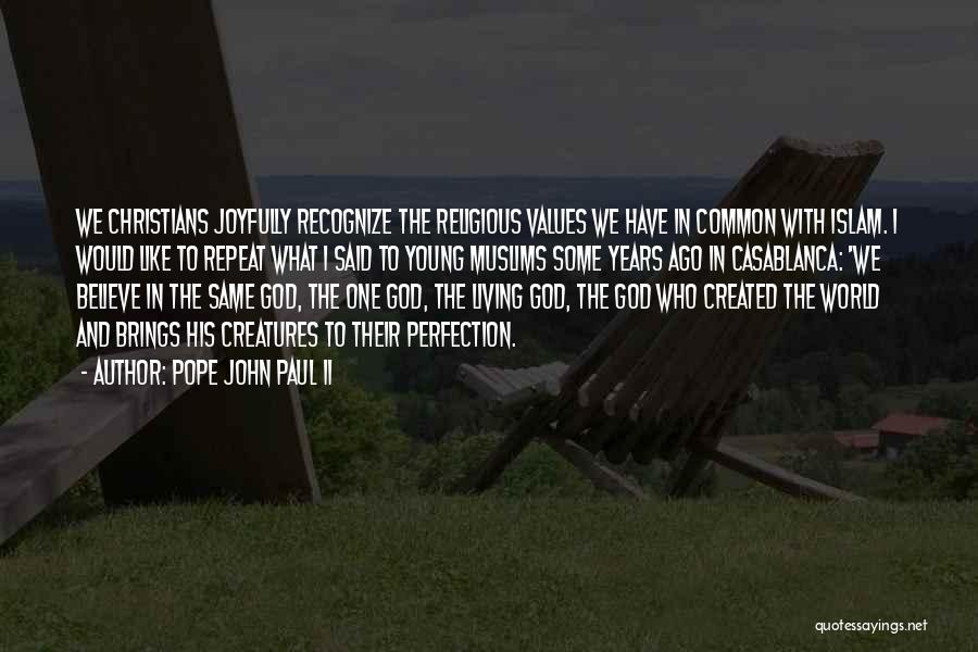 Living Creatures Quotes By Pope John Paul II