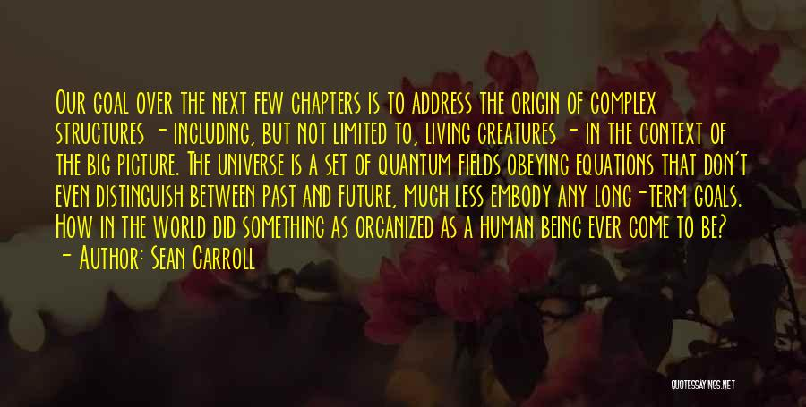 Living Creatures Quotes By Sean Carroll