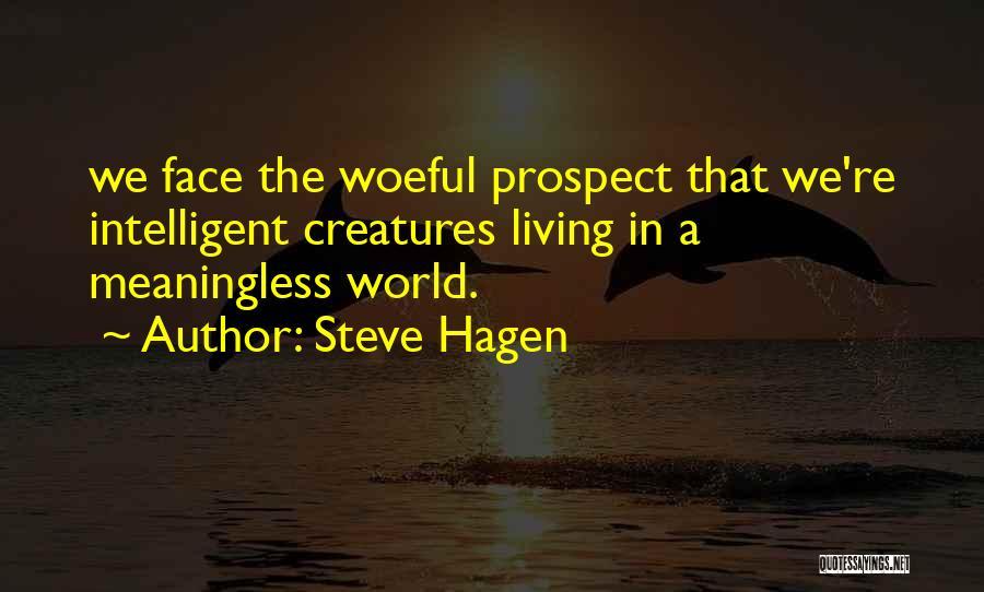 Living Creatures Quotes By Steve Hagen