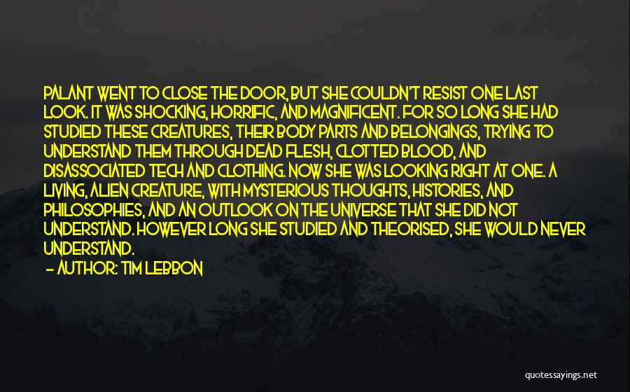 Living Creatures Quotes By Tim Lebbon