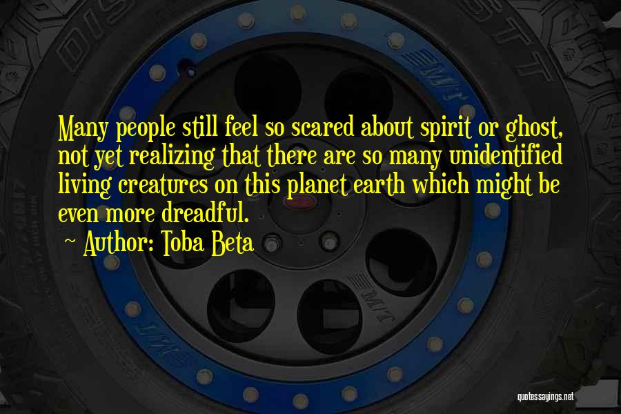 Living Creatures Quotes By Toba Beta