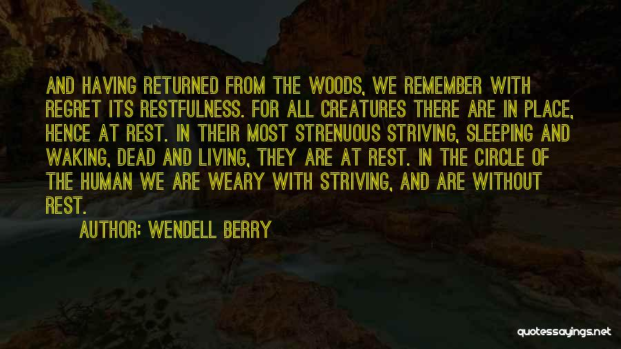 Living Creatures Quotes By Wendell Berry