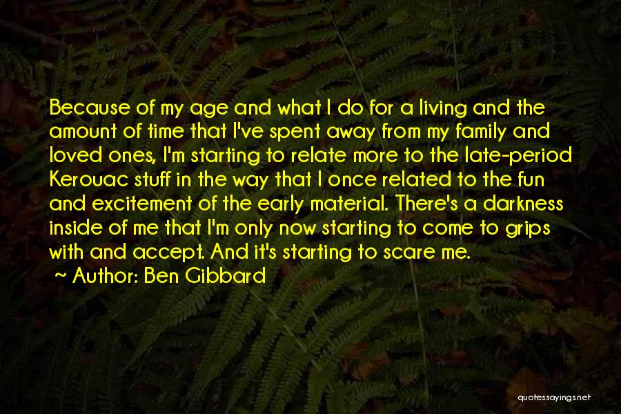 Living Far Away From Family Quotes By Ben Gibbard
