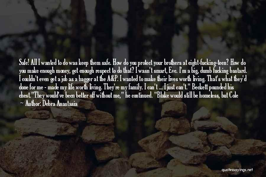 Living Far Away From Family Quotes By Debra Anastasia