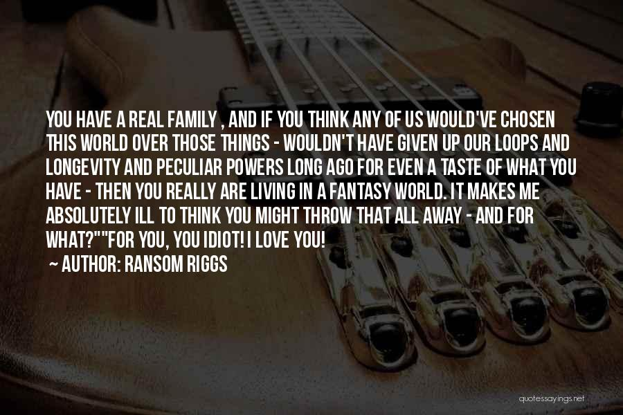 Living Far Away From Family Quotes By Ransom Riggs