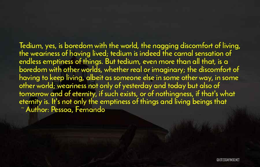 Living In Imaginary World Quotes By Pessoa, Fernando