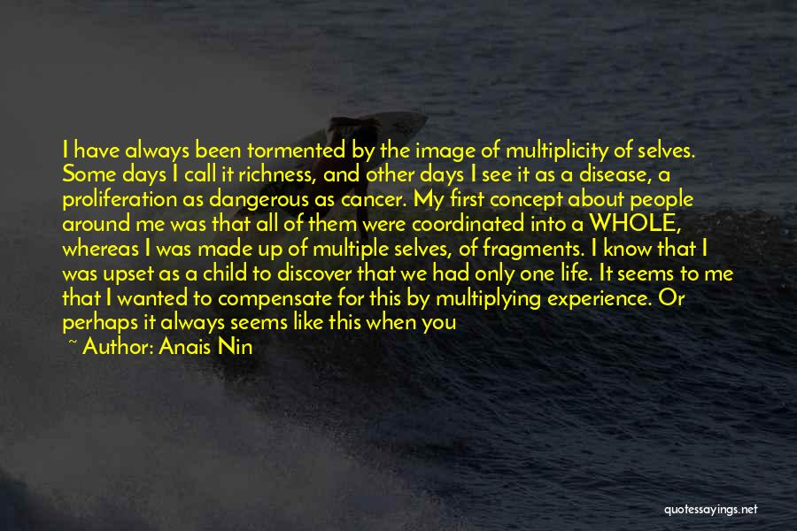 Living Life Fully Quotes By Anais Nin