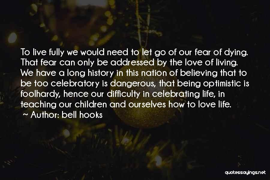 Living Life Fully Quotes By Bell Hooks