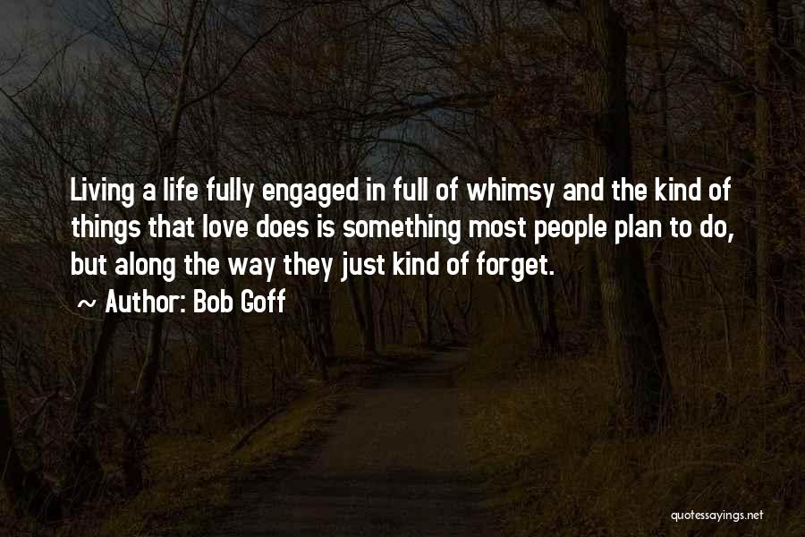 Living Life Fully Quotes By Bob Goff