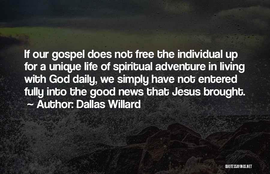 Living Life Fully Quotes By Dallas Willard