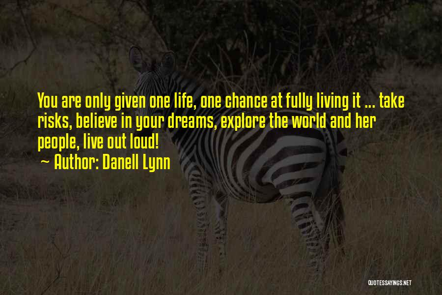 Living Life Fully Quotes By Danell Lynn