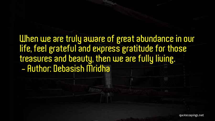 Living Life Fully Quotes By Debasish Mridha