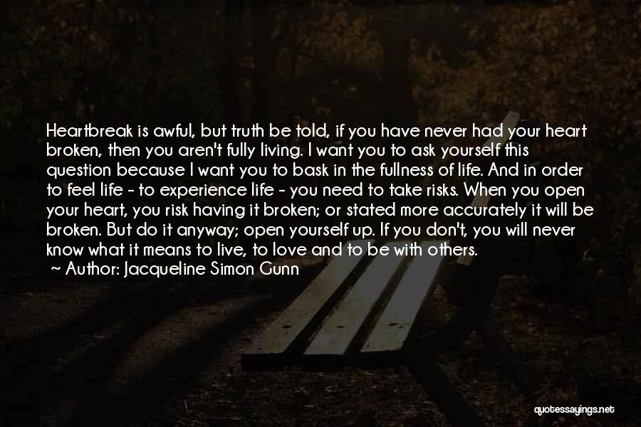 Living Life Fully Quotes By Jacqueline Simon Gunn