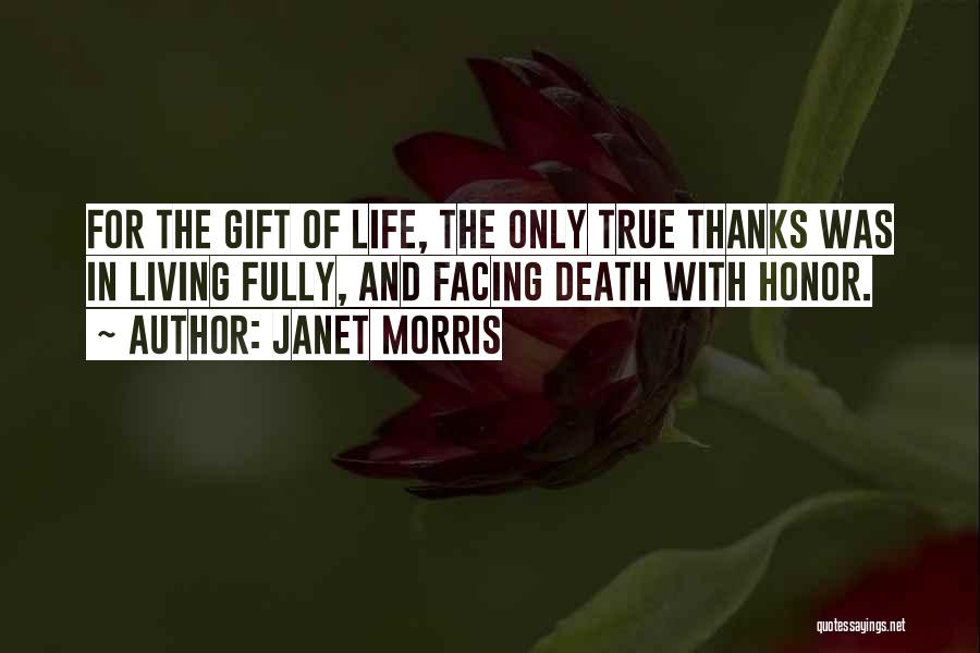 Living Life Fully Quotes By Janet Morris