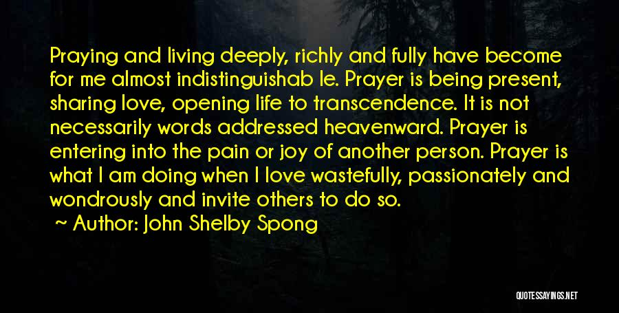 Living Life Fully Quotes By John Shelby Spong