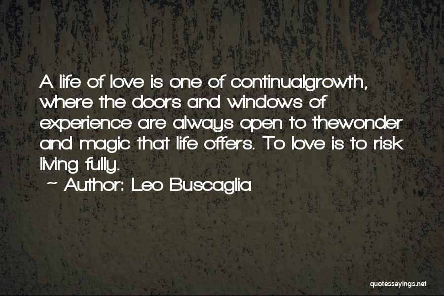 Living Life Fully Quotes By Leo Buscaglia